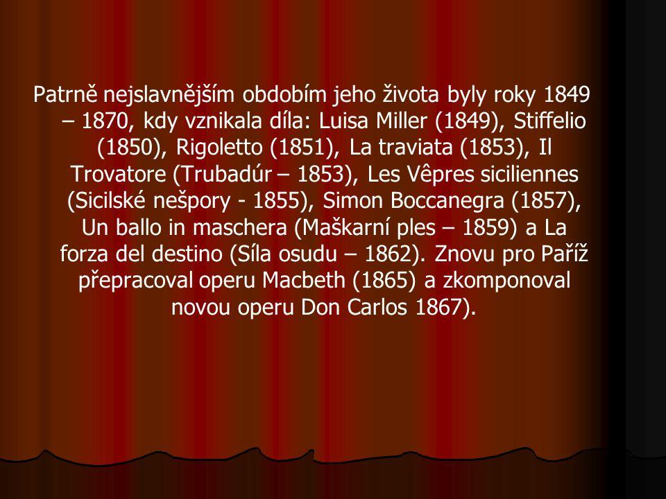 Patrně nejslavnějším obdobím jeho života byly roky 1849 – 1870, kdy vznikala díla: Luisa Miller (1849), Stiffelio (1850), Rigoletto (1851), La traviat