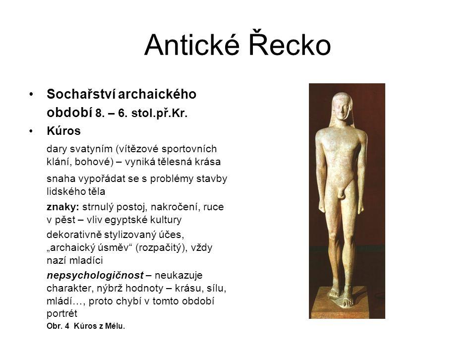 Antické Řecko Koré ženská varianta kúroi znaky: obdobná stylizace, ale vždy oblečené, ušlechtilá oduševnělá krása polychromované (opatřené barevným nátěrem) Obr.