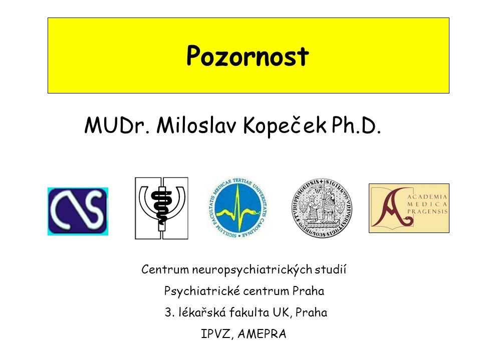 Pozornost MUDr.Miloslav Kopeček Ph.D.