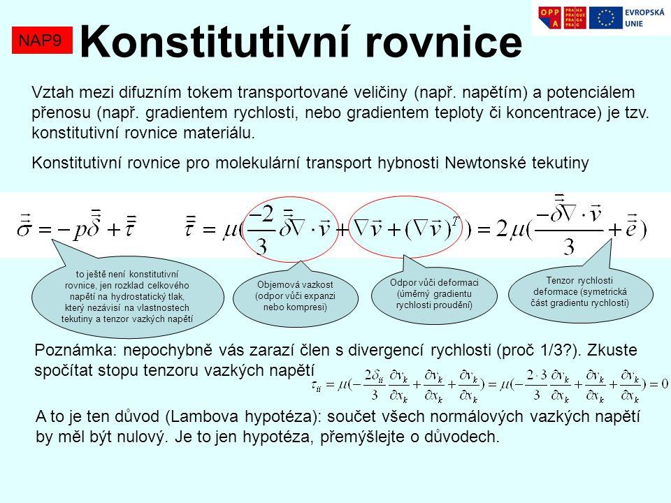 NAP9 Konstitutivní rovnice Vztah mezi difuzním tokem transportované veličiny (např.