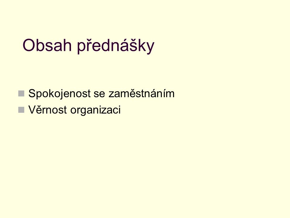 1.3.4 Profesionální status Celková důležitost práce pociťována samotnými pracovníky, důležitost práce v rámci organizace.