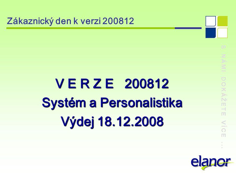 S NÁMI DOKÁŽETE VÍCE... Zákaznický den k verzi 200812 Rozšíření aparátu – Generátor dotazů