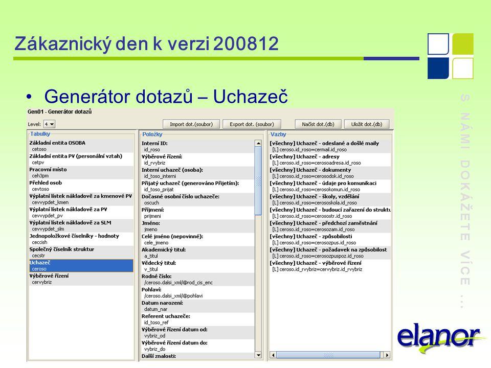 S NÁMI DOKÁŽETE VÍCE... Zákaznický den k verzi 200812 Generátor dotazů – Uchazeč
