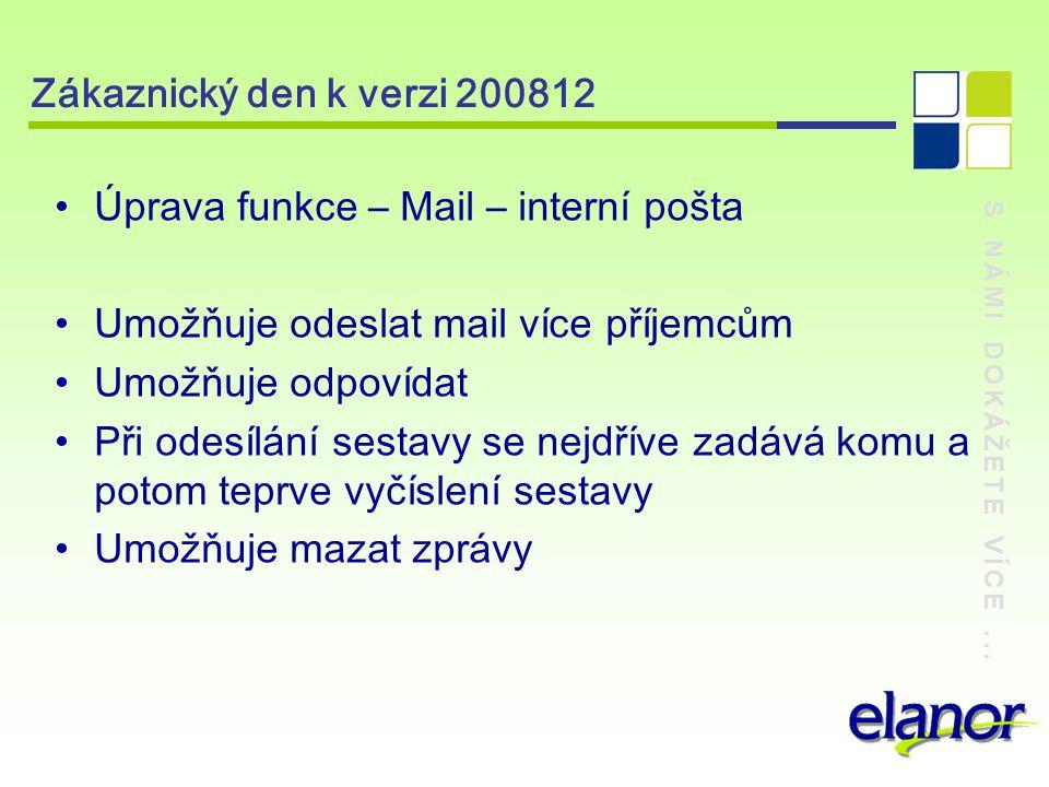 S NÁMI DOKÁŽETE VÍCE... Zákaznický den k verzi 200812 Úprava funkce – Mail – Více příjemců