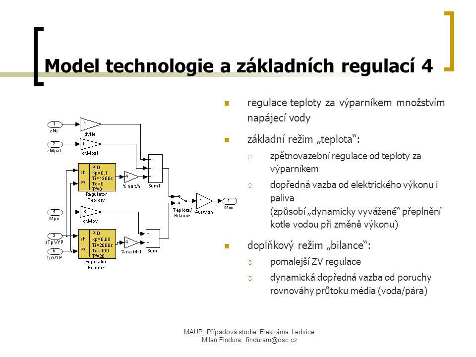 MAUP: Případová studie: Elektrárna Ledvice Milan Findura, finduram@osc.cz Model technologie a základních regulací 4 regulace teploty za výparníkem mno
