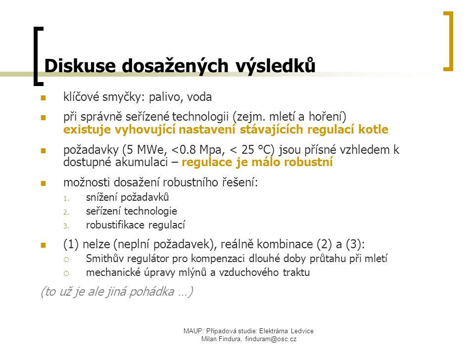 MAUP: Případová studie: Elektrárna Ledvice Milan Findura, finduram@osc.cz Diskuse dosažených výsledků klíčové smyčky: palivo, voda při správně seřízen