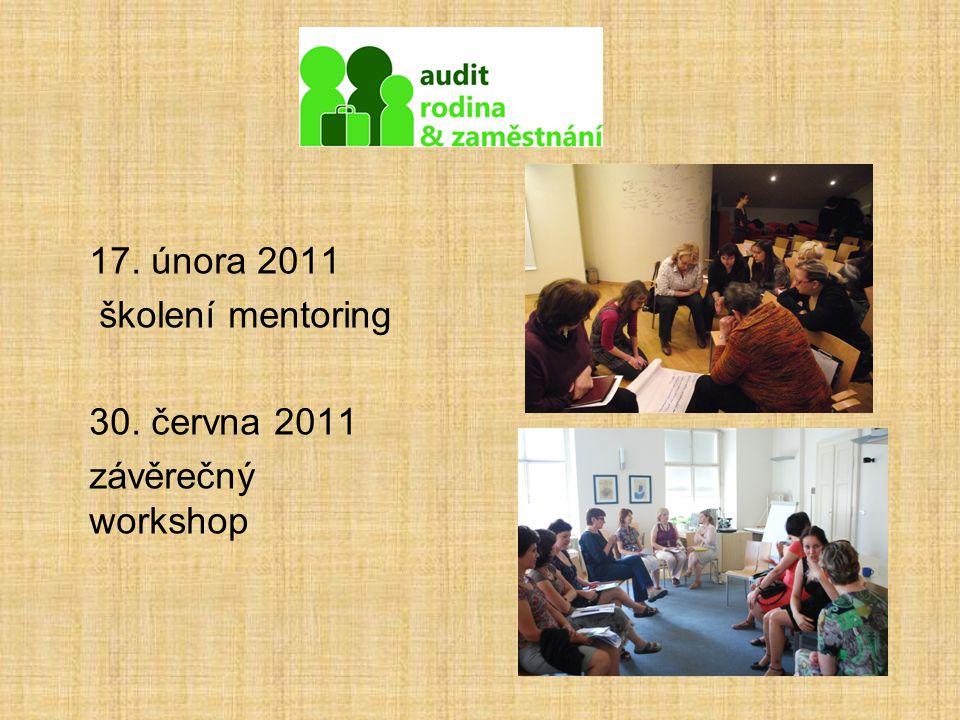 17. února 2011 školení mentoring 30. června 2011 závěrečný workshop