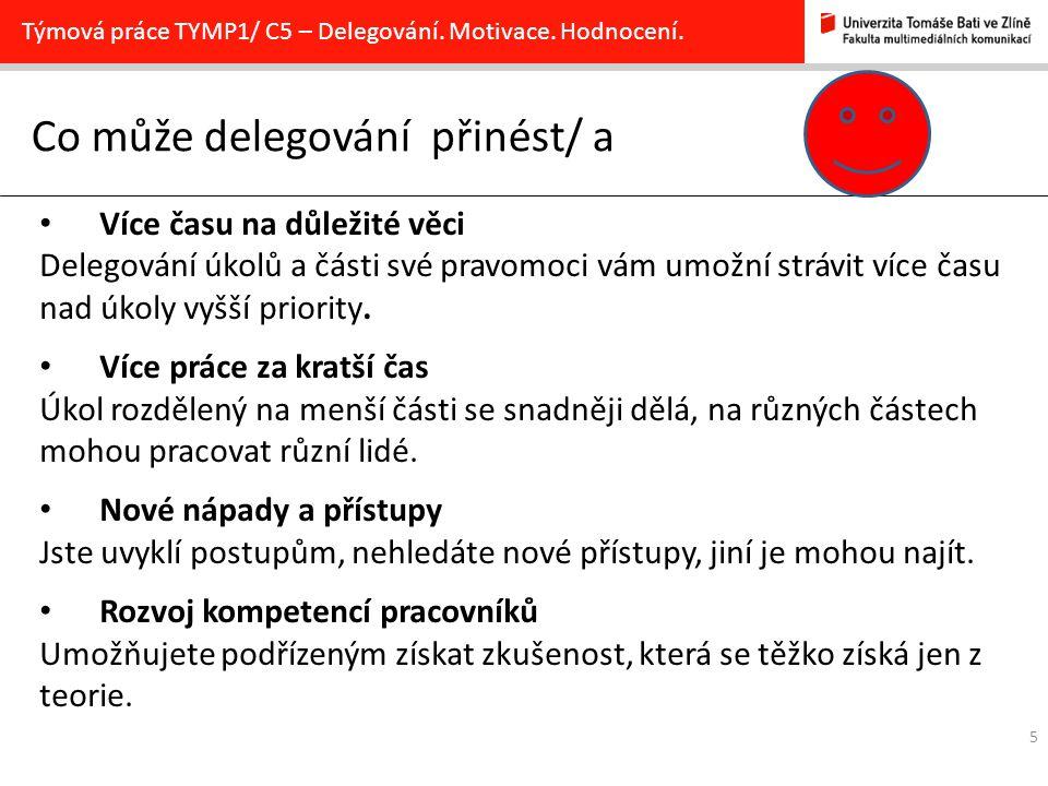 5 Co může delegování přinést/ a Týmová práce TYMP1/ C5 – Delegování.