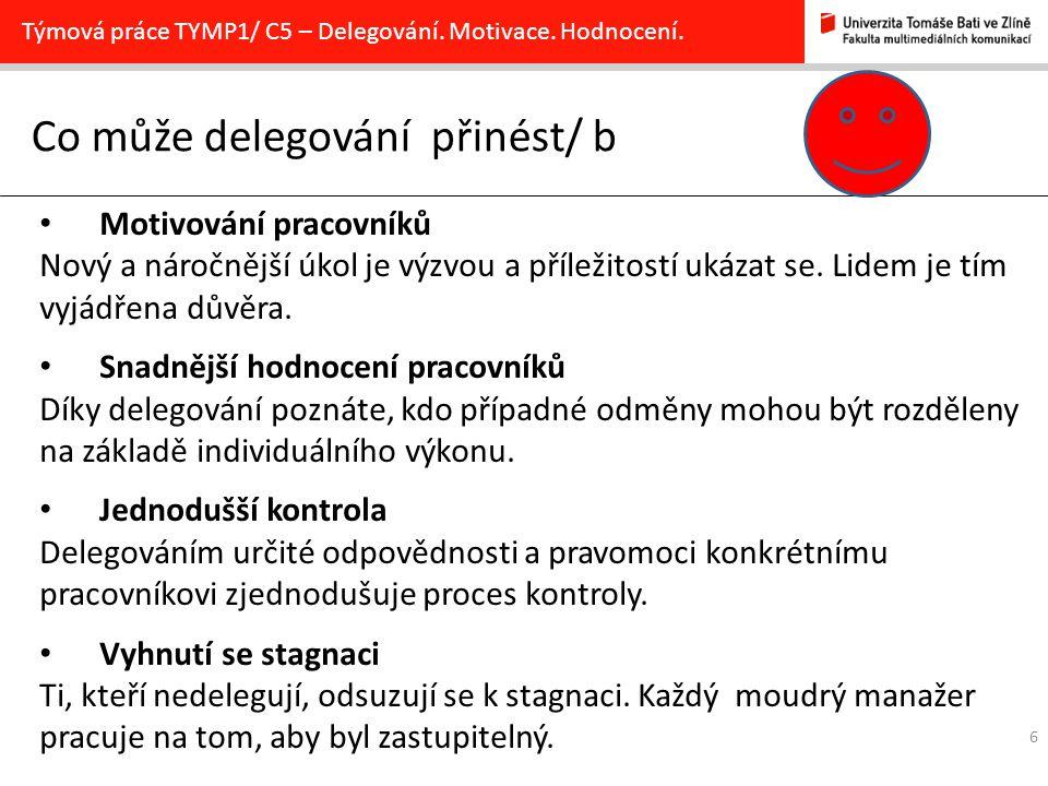 6 Co může delegování přinést/ b Týmová práce TYMP1/ C5 – Delegování.