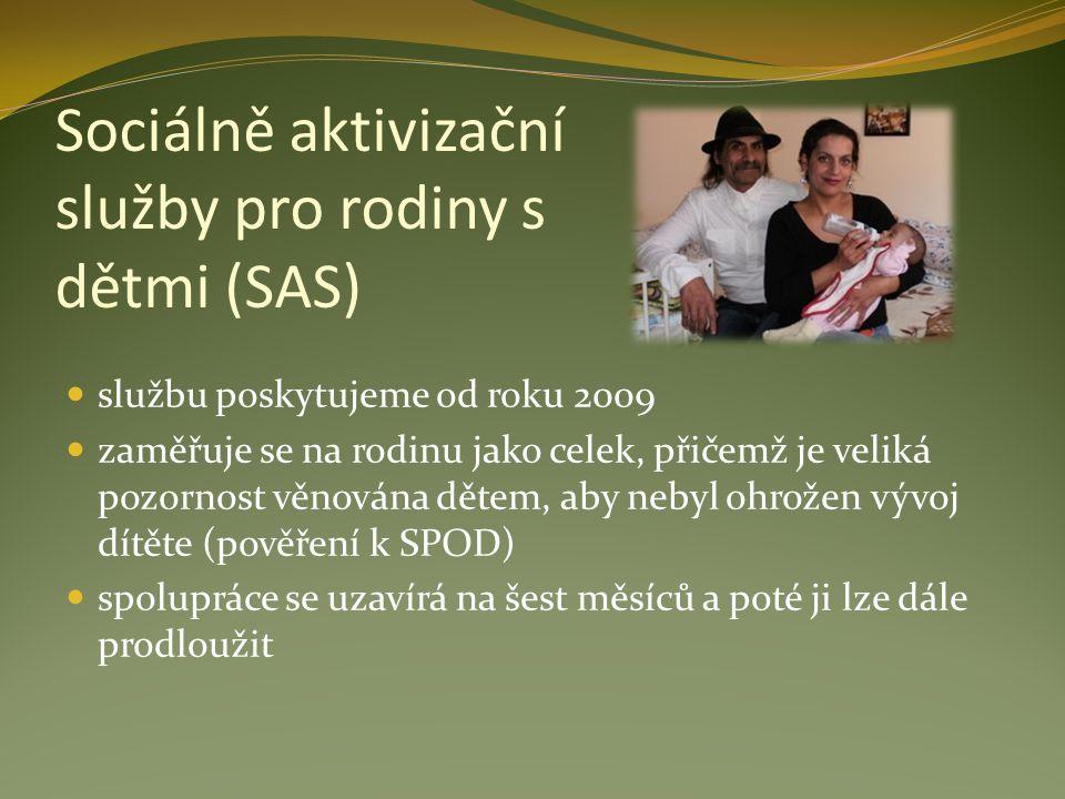 Sociálně aktivizační služby pro rodiny s dětmi (SAS) službu poskytujeme od roku 2009 zaměřuje se na rodinu jako celek, přičemž je veliká pozornost věn