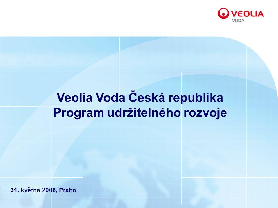 Veolia Voda Česká republika Program udržitelného rozvoje 31. května 2006, Praha