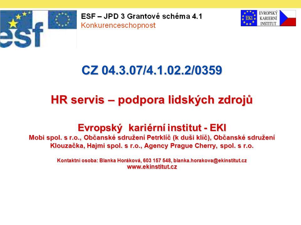 CZ 04.3.07/4.1.02.2/0359 HR servis – podpora lidských zdrojů Evropský kariérní institut - EKI Mobi spol.