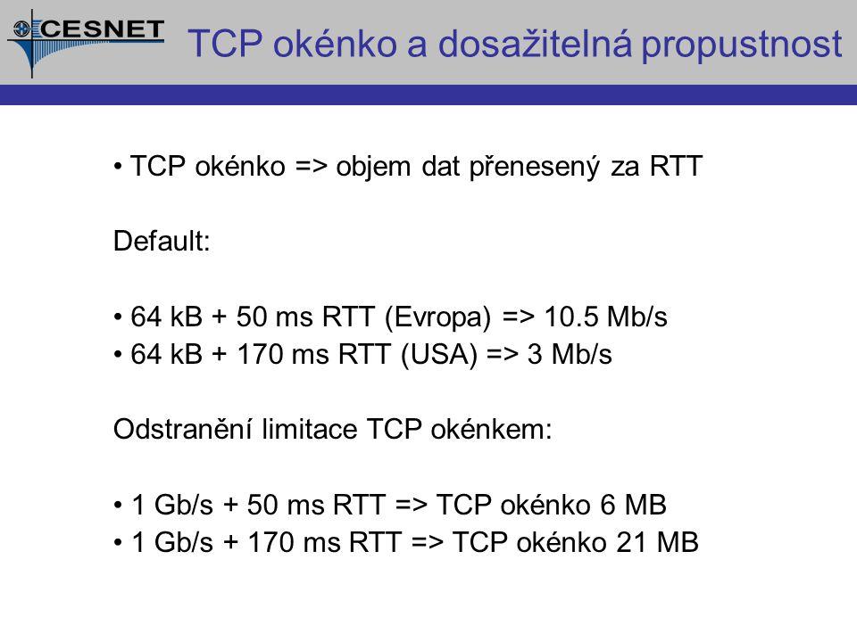 """Konfigurace paměti pro TCP okénka Ručně pro všechna spojení (2 MB, Linux 2.4): sysctl -w net/ipv4/tcp_rmem=""""4096 2097152 8388608 sysctl -w net/ipv4/tcp_wmem=""""4096 2097152 8388608 sysctl -w net/ipv4/tcp_mem=""""8388608 8388608 8388608 Ručně pro jedno spojení: int size=2097152; setsockopt(sockfd, SOL_SOCKET, SO_RCVBUF, (char *)&size, sizeof(int)); setsockopt(sockfd, SOL_SOCKET, SO_SNDBUF, (char *)&size, sizeof(int)); (Polo-) automaticky: - DRS (Dynamic Right Sizing) - WAD (Work Around Daemon) - web100"""