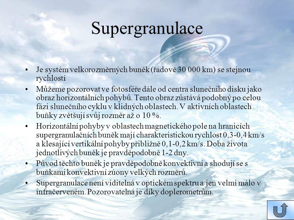 Supergranulace Je systém velkorozměrných buněk (řádově 30 000 km) se stejnou rychlostí Můžeme pozorovat ve fotosféře dále od centra slunečního disku j
