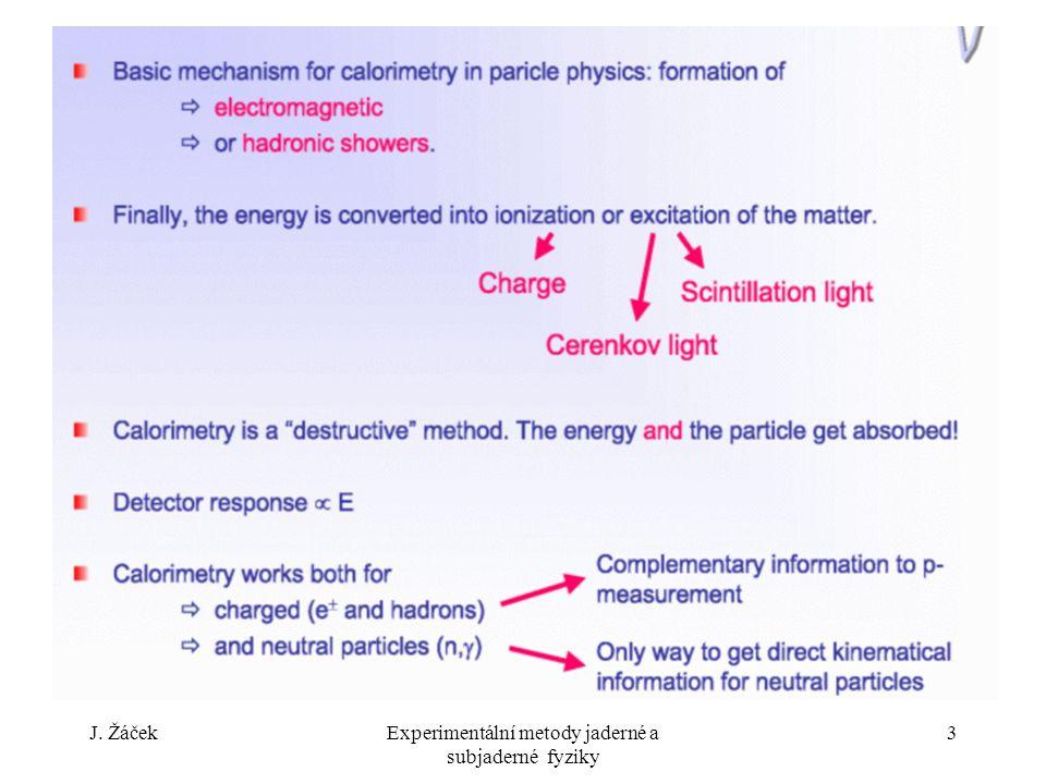 J. ŽáčekExperimentální metody jaderné a subjaderné fyziky 14