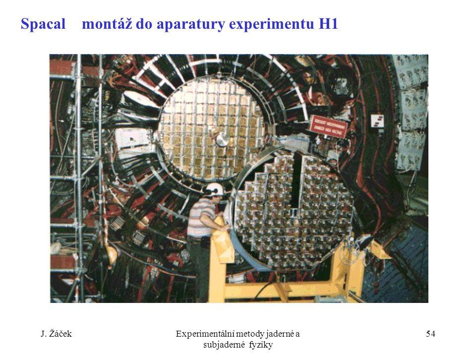 J. ŽáčekExperimentální metody jaderné a subjaderné fyziky 54 Spacal montáž do aparatury experimentu H1