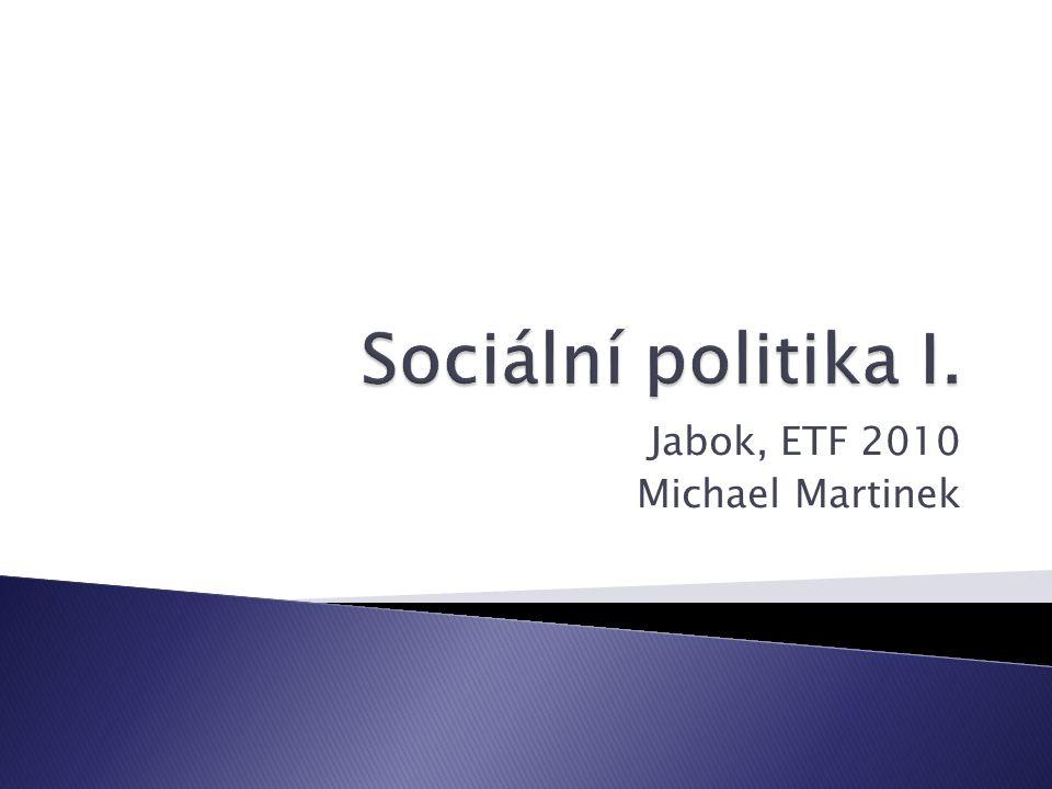 10 Sociální politika I. Jabok, ETF 2010 Michael Martinek2