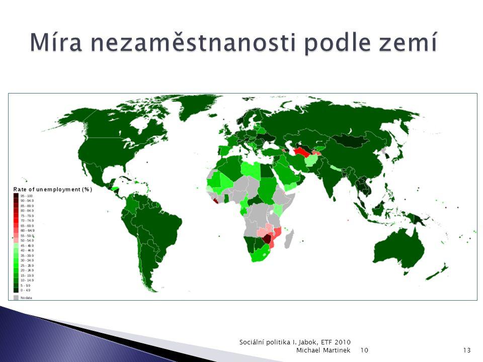 10 Sociální politika I. Jabok, ETF 2010 Michael Martinek13