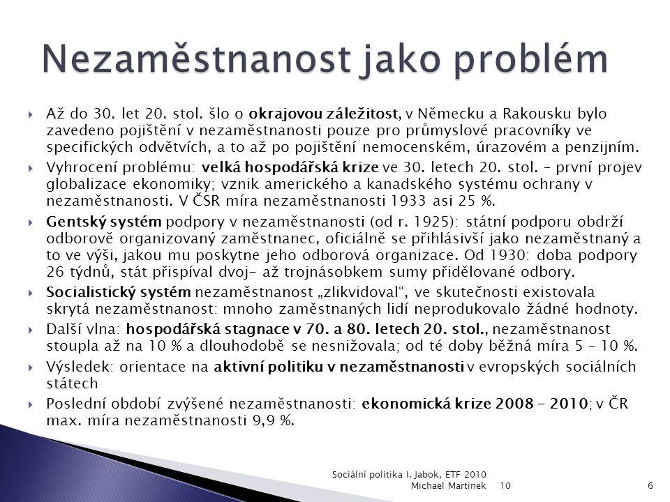 10 Sociální politika I. Jabok, ETF 2010 Michael Martinek17
