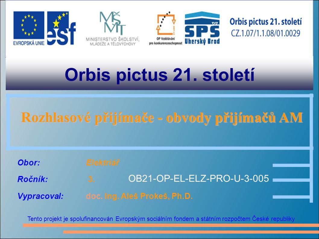Orbis pictus 21. století Tento projekt je spolufinancován Evropským sociálním fondem a státním rozpočtem České republiky Rozhlasové přijímače - obvody