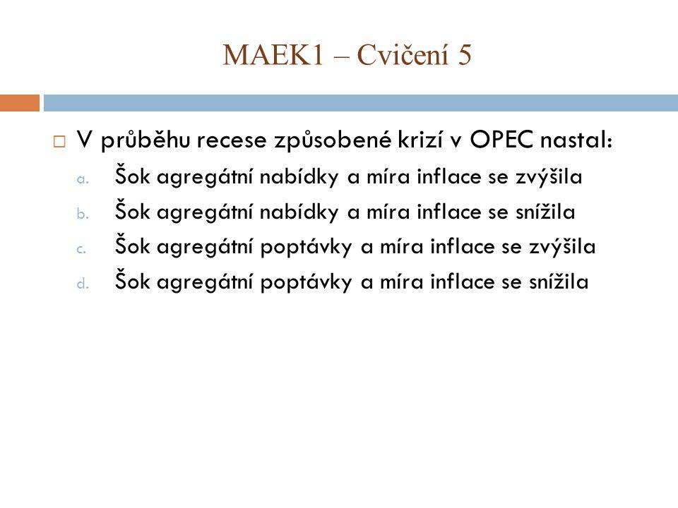  V průběhu recese způsobené krizí v OPEC nastal: a.