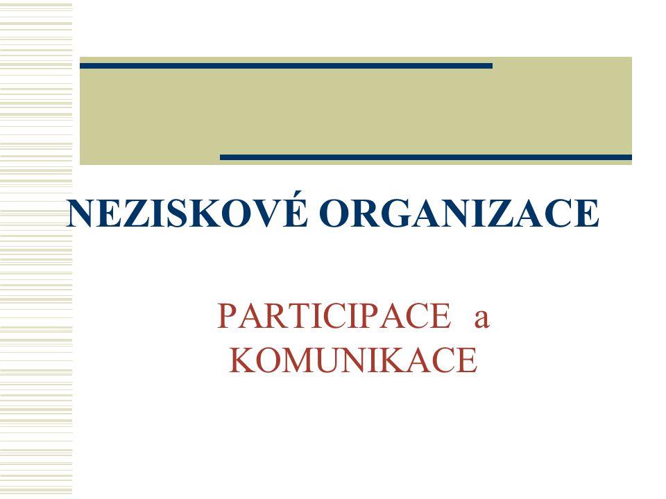 NEZISKOVÉ ORGANIZACE PARTICIPACE a KOMUNIKACE