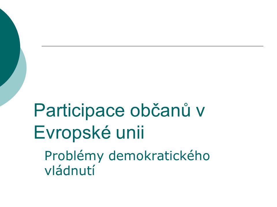 Participace občanů v Evropské unii Problémy demokratického vládnutí