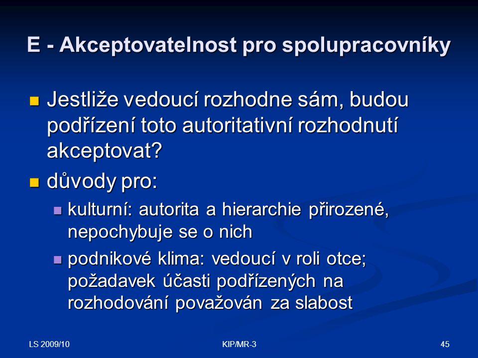LS 2009/10 45KIP/MR-3 E - Akceptovatelnost pro spolupracovníky Jestliže vedoucí rozhodne sám, budou podřízení toto autoritativní rozhodnutí akceptovat