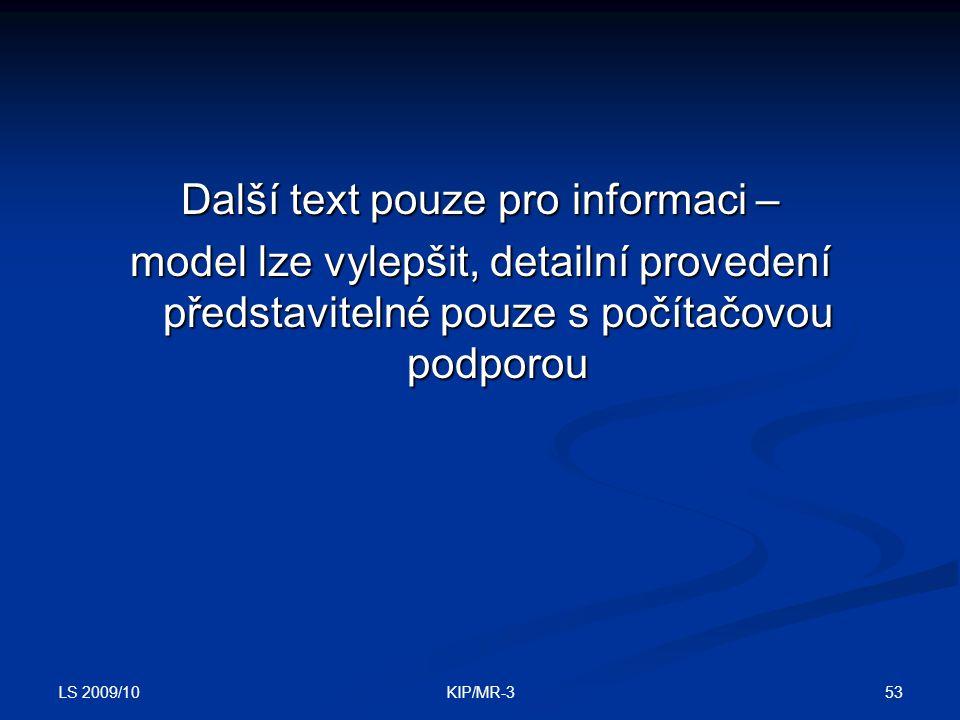 LS 2009/10 53KIP/MR-3 Další text pouze pro informaci – model lze vylepšit, detailní provedení představitelné pouze s počítačovou podporou