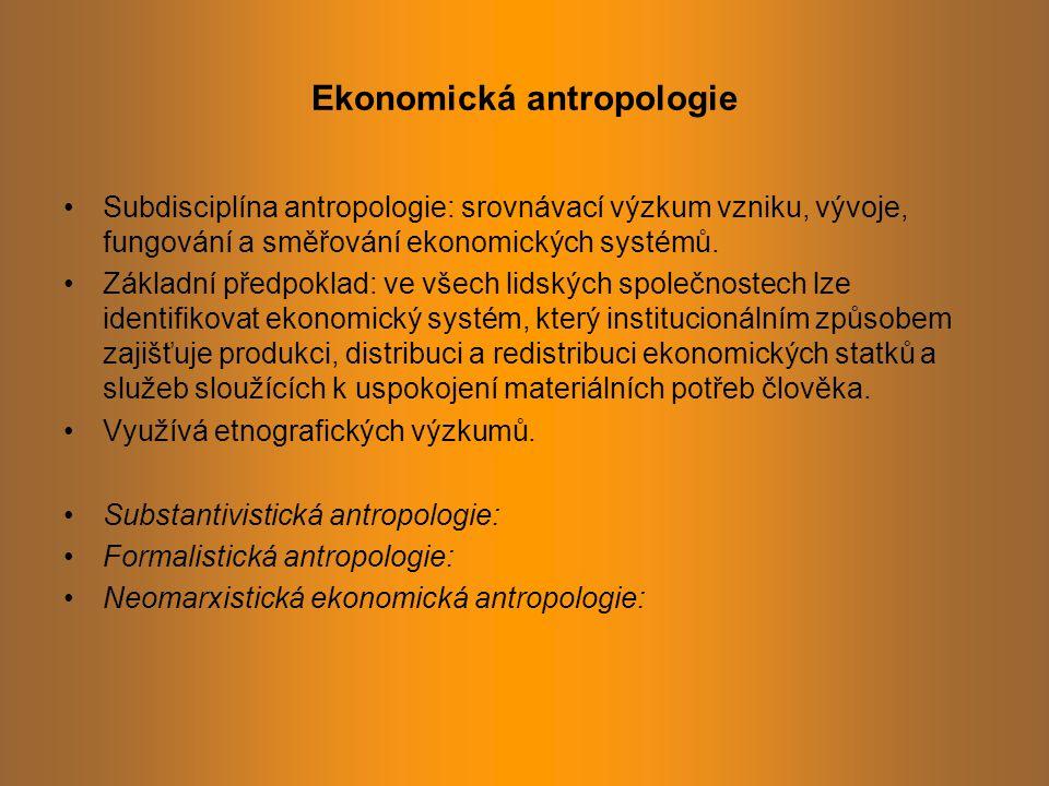 Ekonomická antropologie Hodnota statků: spotřební vs.