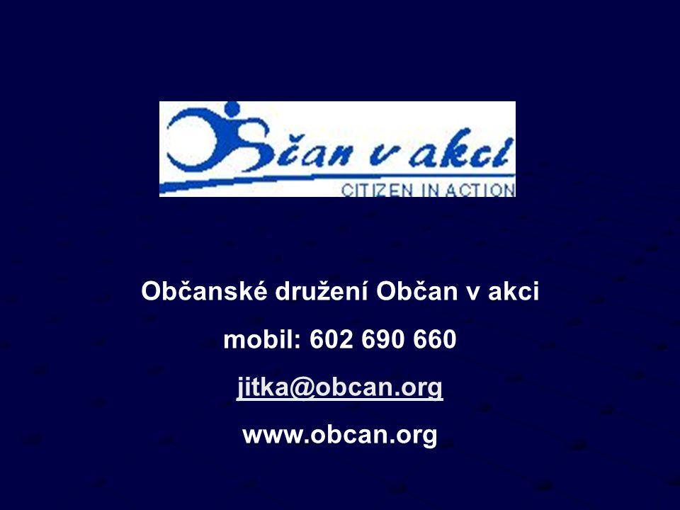 Občanské družení Občan v akci mobil: 602 690 660 jitka@obcan.org www.obcan.org