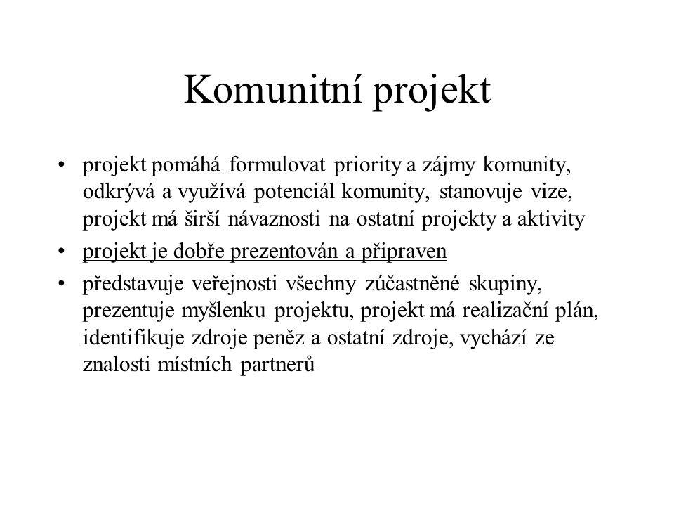 Komunitní projekt projekt pomáhá formulovat priority a zájmy komunity, odkrývá a využívá potenciál komunity, stanovuje vize, projekt má širší návaznos