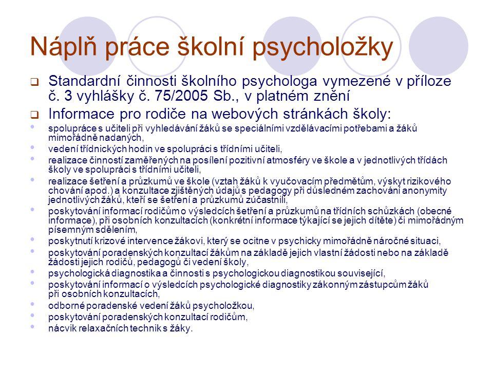 Náplň práce školní psycholožky  Standardní činnosti školního psychologa vymezené v příloze č.