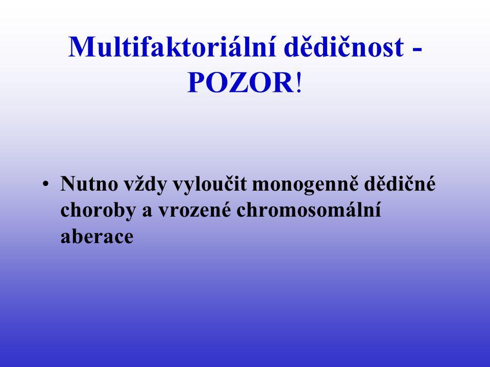 Multifaktoriální dědičnost - POZOR.