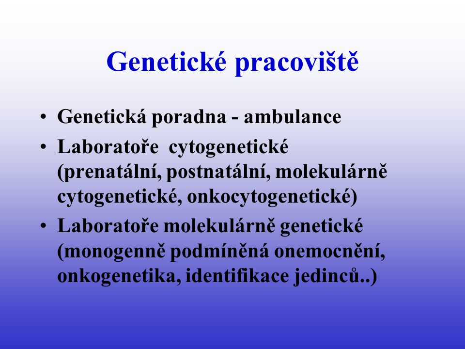 Podmínky DNA diagnostiky Přesná klinická diagnosa – především při užití nepřímé diagnostiky Protokolární postupy – diagnostická kriteria Informovaný souhlas pacienta Genetické poradenství – etické aspekty (prediktivní testování) Spolupráce genetické poradny a klinického pracoviště