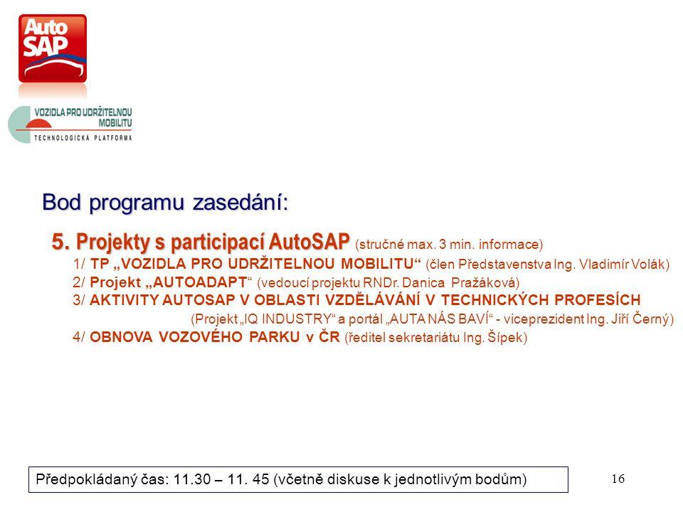 16 Bod programu zasedání: Předpokládaný čas: 11.30 – 11.