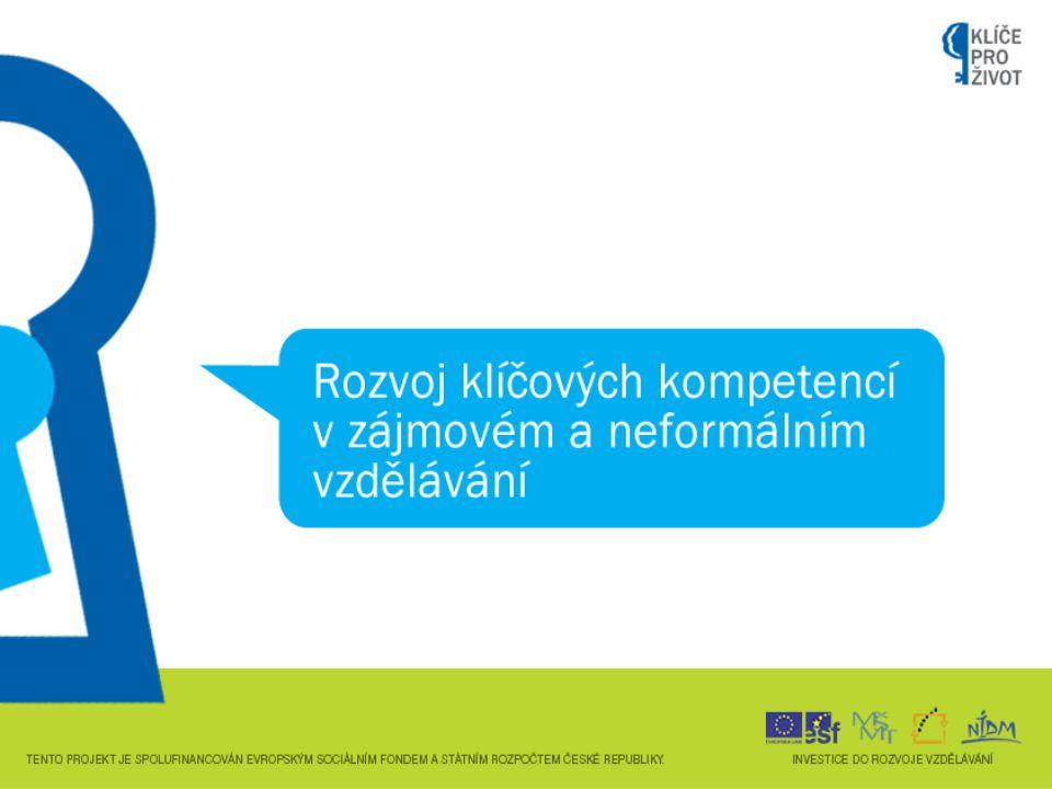 1.Multikulturní výchova 2.Medializace a mediální výchova 3.Výchova k dobrovolnictví 4.Zdravé klima neformálního a zájmového vzdělávání 5.Participace a informovanost, cesta k aktivnímu občanství 6.Inkluze dětí se speciálními vzdělávacími potřebami Průřezová témata projektu Klíče pro život