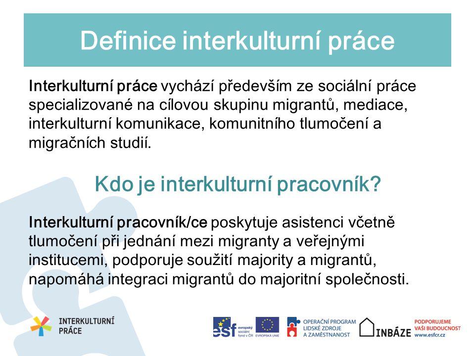 Interkulturní práce vychází především ze sociální práce specializované na cílovou skupinu migrantů, mediace, interkulturní komunikace, komunitního tlumočení a migračních studií.