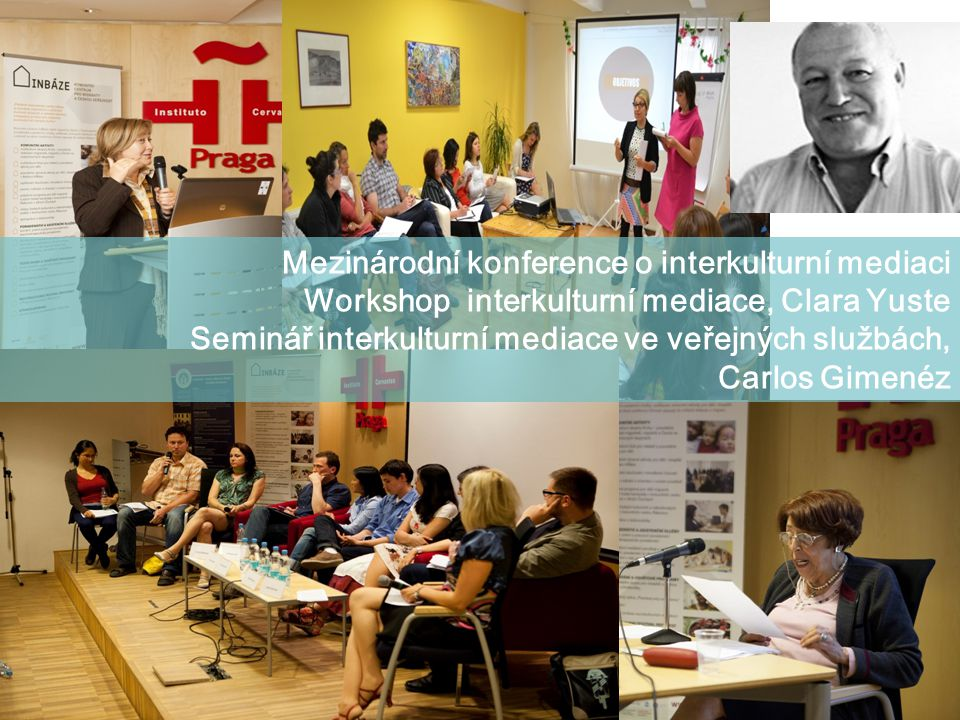 Mezinárodní konference o interkulturní mediaci Workshop interkulturní mediace, Clara Yuste Seminář interkulturní mediace ve veřejných službách, Carlos
