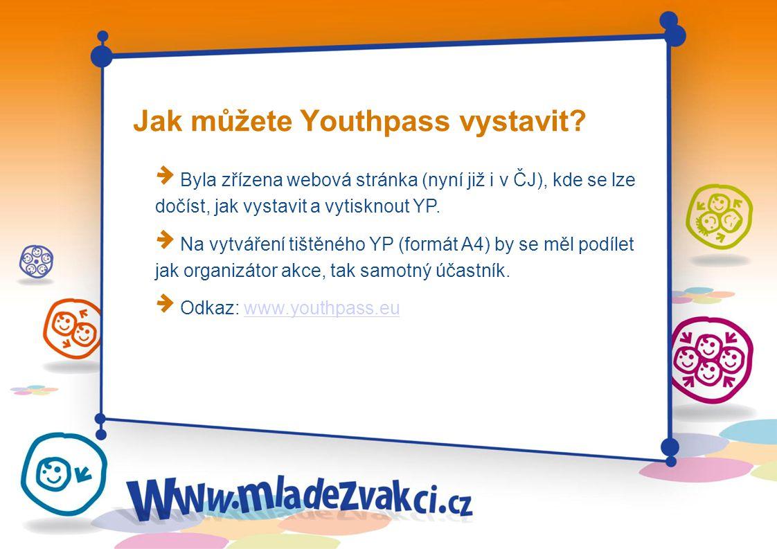Jak můžete Youthpass vystavit? Byla zřízena webová stránka (nyní již i v ČJ), kde se lze dočíst, jak vystavit a vytisknout YP. Na vytváření tištěného