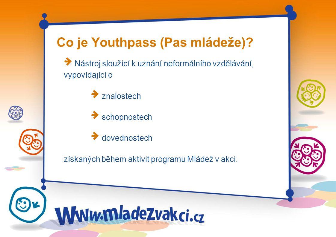 Co je Youthpass (Pas mládeže)? Nástroj sloužící k uznání neformálního vzdělávání, vypovídající o znalostech schopnostech dovednostech získaných během