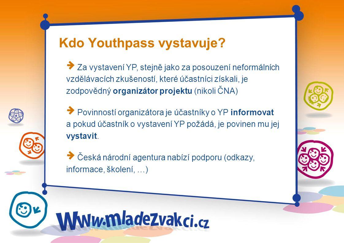 Kdo Youthpass vystavuje? Za vystavení YP, stejně jako za posouzení neformálních vzdělávacích zkušeností, které účastníci získali, je zodpovědný organi