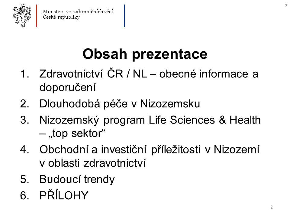 33 6. PŘÍLOHY Viz přílohy TIC Ministerstvo zahraničních věcí České republiky 33