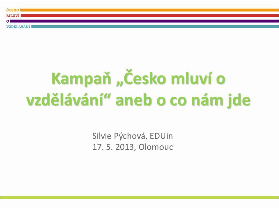 """Kampaň """"Česko mluví o vzdělávání aneb o co nám jde Silvie Pýchová, EDUin 17. 5. 2013, Olomouc"""