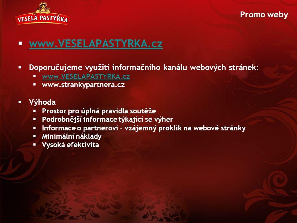 Promo weby  www.VESELAPASTYRKA.cz www.VESELAPASTYRKA.cz  Doporučujeme využití informačního kanálu webových stránek:  www.VESELAPASTYRKA.cz www.VESE
