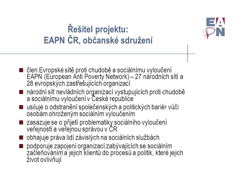 Spolupracující subjekty projektu: (1) Členské organizace EAPN ČR:  Armáda spásy ČR  Člověk v tísni, o.p.s.