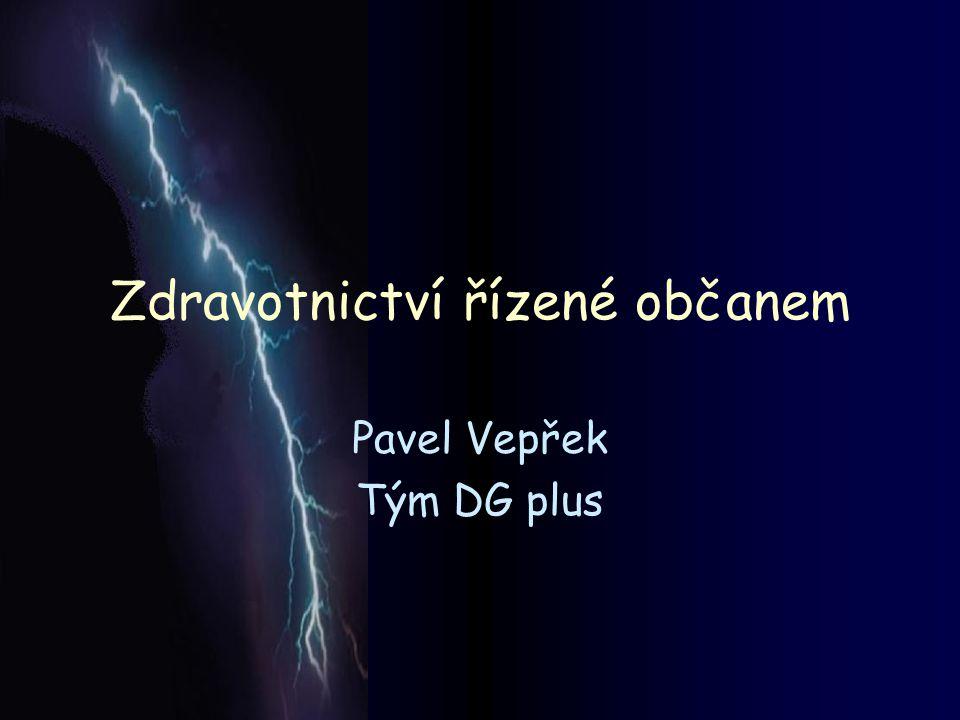 Zdravotnictví řízené občanem Pavel Vepřek Tým DG plus