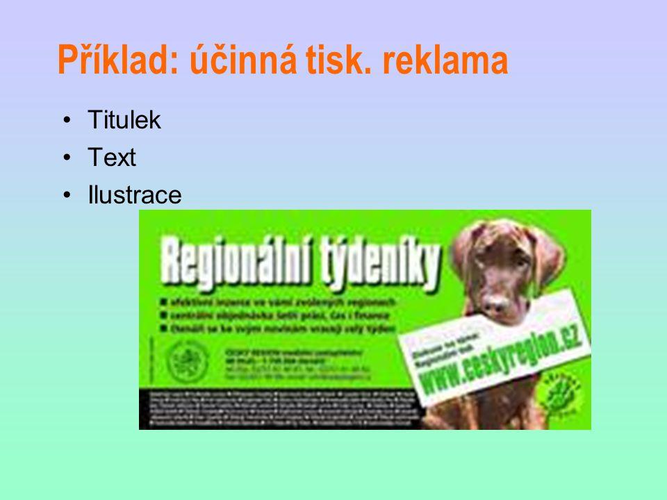 Příklad: účinná tisk. reklama Titulek Text Ilustrace