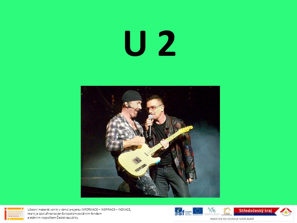 1) What do you think.Answer: a) Do you know songs by U2.