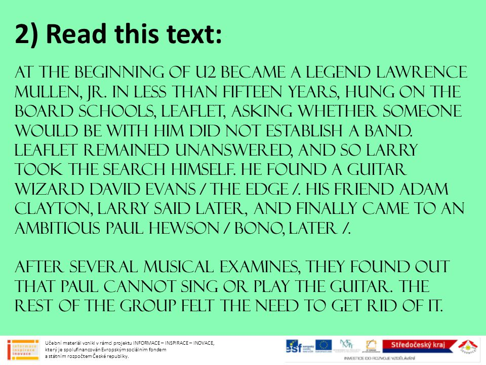 2) Read this text: At the beginning of U2 became a legend Lawrence Mullen, Jr.